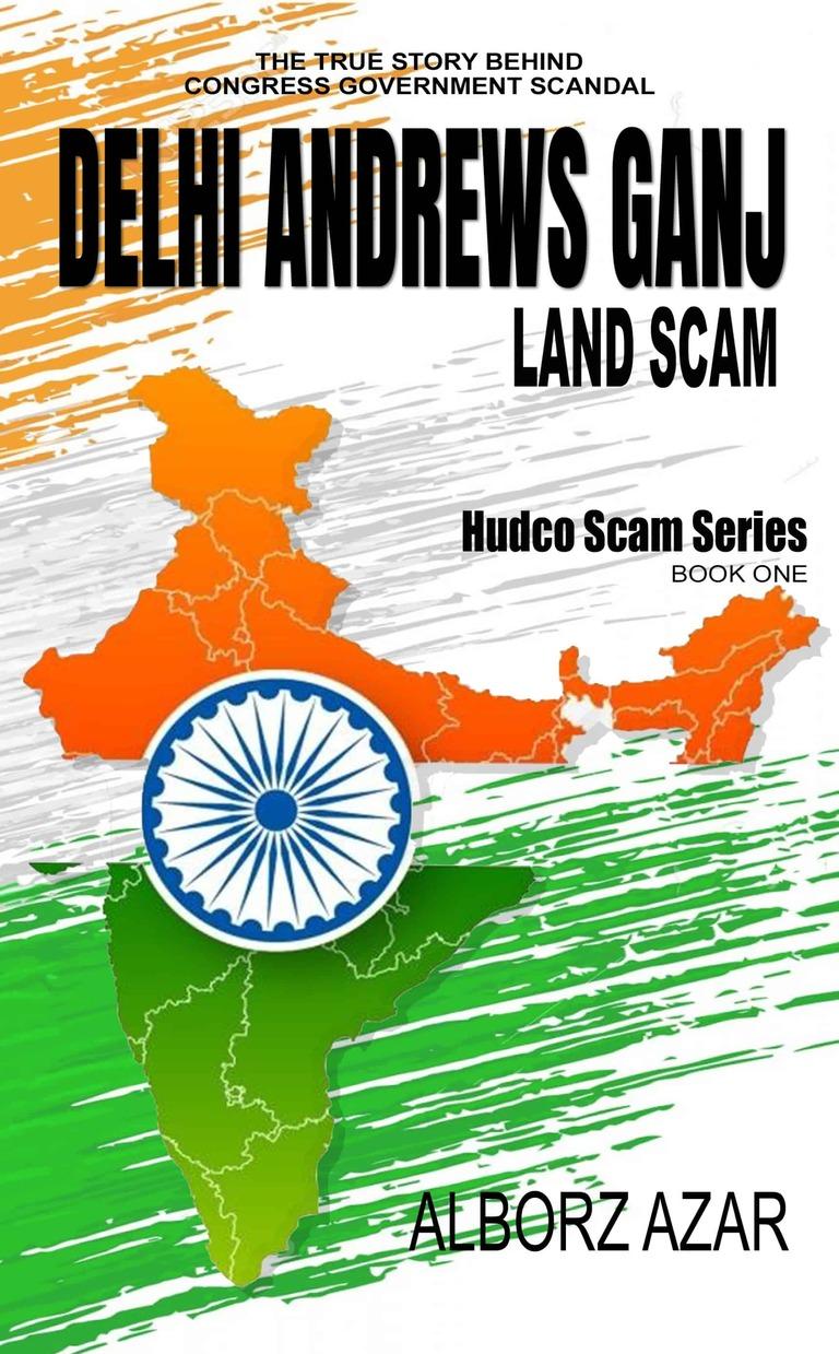 DELHI ANDREWS GANJ LAND SCAM Book One