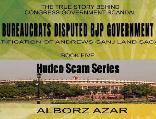 Bureaucrats Disputed Bjp Government Ratification of Andrews Ganj Land Scam